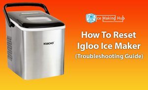 How To Reset Igloo Ice Maker