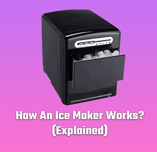 How Does an Ice Maker Works