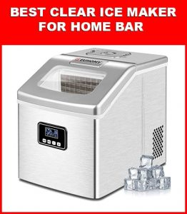Best Clear Ice Maker For Home Bar